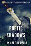img - for Poetic Shadows: Ink and the Sword book / textbook / text book