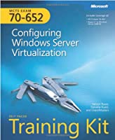 MCTS Self-Paced Training Kit (Exam 70-652): Configuring Windows Server Virtualization Front Cover