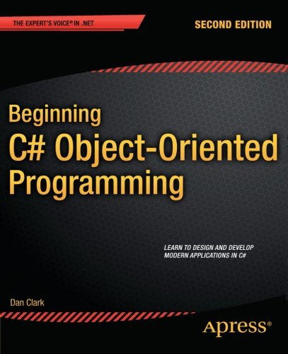 Beginning C# Object-Oriented Programming (Expert's Voice in .NET) by Brand: Apress