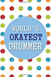World's Okayest Drummer: 6x9 Dot Grid Journal | Professionally Designed, Work Book, Planner, Diary,100 Pages