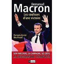 Emmanuel Macron, les coulisses d'une victoire : Son parcours, sa campagne, ses défis (French Edition)