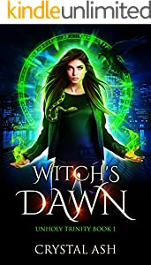Witch's Dawn: A Reverse Harem Urban Fantasy (Unholy Trinity Book 1)