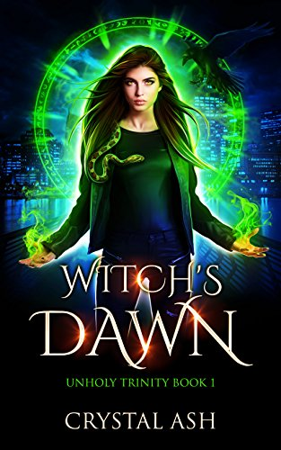 Witch's Dawn: A Reverse Harem Urban Fantasy (Unholy Trinity Book 1) by [Ash, Crystal]