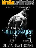 Bad Boy Billionaire (A Bad Boy Romance: Charley and Alexander Book 1)