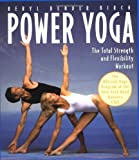 Power Yoga: The Total Strength and Flexibility Workout, Beryl Bender Birch, 0020583516