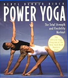 Power Yoga : The Total Strength and Flexibility Workout