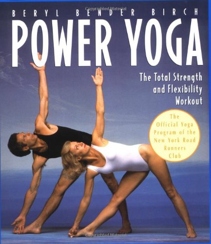 Power Yoga: The Total Strength and Flexibility Workout (Yoga Bender)