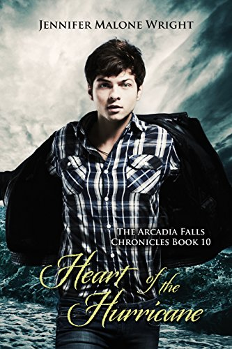 Hurricanes Heart (Heart of the Hurricane (The Arcadia Falls Chronicles 10))