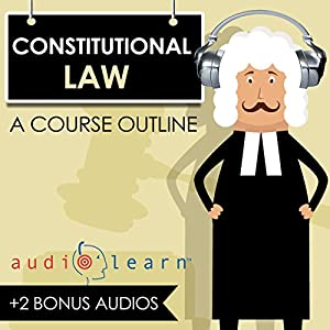 Constitutional Law AudioLearn - A Course Outline Audiobook