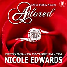 Adored: Club Destiny, Book 10 Audiobook by Nicole Edwards Narrated by Tor Thom, Charley Ongel