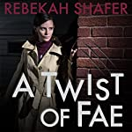 A Twist of Fae: Surfaeillance, Book 1 | Rebekah Shafer