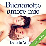 Buonanotte amore mio | Daniela Volonté