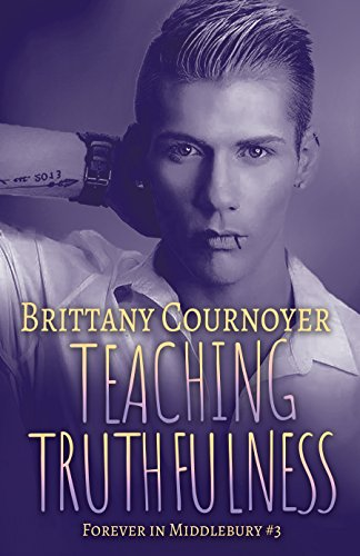 Teaching Truthfulness: Forever in Middlebury Book 3 by [Cournoyer, Brittany]