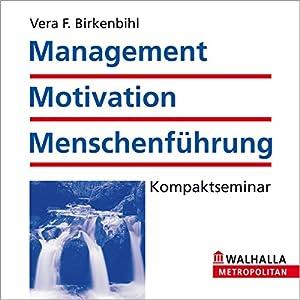 Management, Motivation und Menschenführung Hörbuch