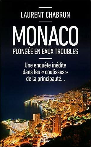 Monaco plongée en eaux troubles: Une enquête inédite dans les « coulisses » de la principauté...