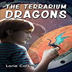 The Terrarium Dragons | Lorie Calkins
