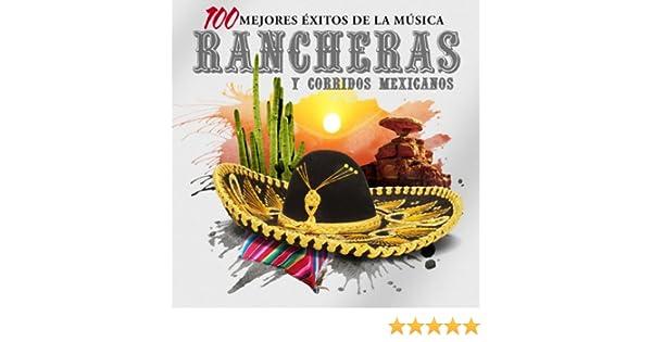Las 100 Mejores Rancheras y Corridos Mexicanos de Various artists ...
