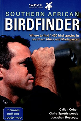 The Southern African Birdfinder: Where to Find 1,400 Bird Species in Southern Africa and Madagascar (Birds Of Africa South Of The Sahara)