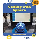 Coding With Sphero (21st Century Skills Innovation Library: Makers As Innovators Junior)