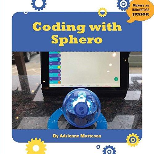 Coding With Sphero (21st Century Skills Innovation Library: Makers As Innovators Junior)