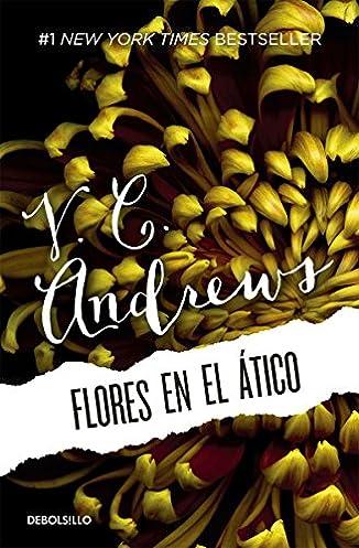 Flores en el ático / Flowers in the Attic (Spanish Edition) V. C. Andrews 9786073124676 Amazon.com Books & Flores en el ático / Flowers in the Attic (Spanish Edition): V. C. ...