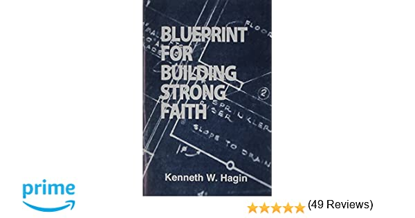 Blueprint for building strong faith kenneth jr hagin blueprint for building strong faith kenneth jr hagin 9780892767045 amazon books malvernweather Choice Image