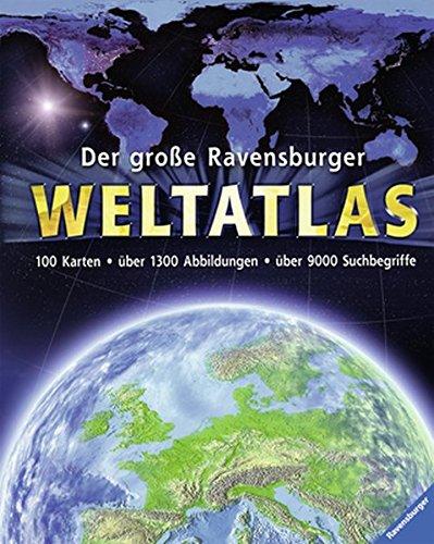 Der große Ravensburger Weltatlas Gebundenes Buch – 1. September 2011 Wolfgang Hensel Ravensburger Buchverlag 3473553301 empfohlenes Alter: ab 9 Jahre