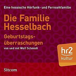 Geburtstagsüberraschungen (Die Hesselbachs 1.6) Hörspiel