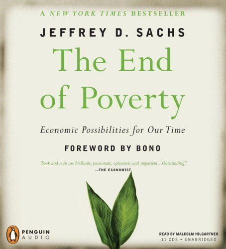 The End of Poverty: Economic Possibilities for Our Time (Audio CD) by Penguin Audio