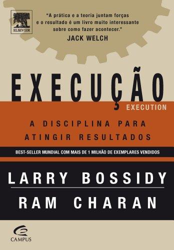 Execução. A Disciplina Para Atingir Resultados