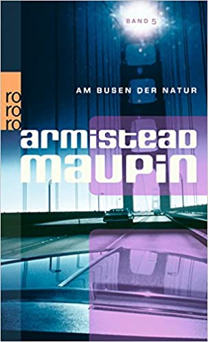 Armistead Maupin: Am Busen der Natur; Homo-Literatur alphabetisch nach Titeln