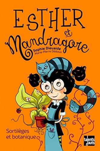 Esther et Mandragore : Sortilèges et botanique
