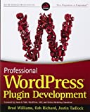 Professional WordPress Plugin Development, Brad Williams and Ozh Richard, 0470916222