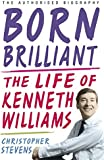 Kenneth Williams: Born Brilliant: The Life of Kenneth Williams