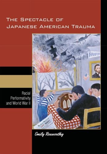 The Spectacle of Japanese American Trauma: Racial Performativity and World War - Spectacles Japanese