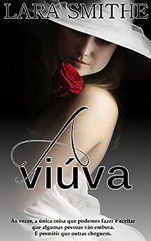 - A Viúva -: Um conto de Lara Smithe por [Smithe, Lara]