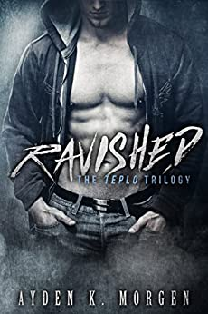 Ravished (The Teplo Trilogy Book 1) by [A.K. Morgen]