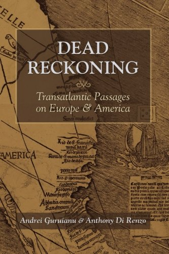 Dead Reckoning: Transatlantic Passages on Europe and America (Excelsior Editions)
