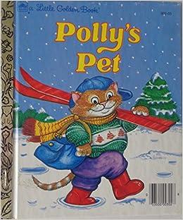 polly s pet a little golden book lucille hammond 9780307030252