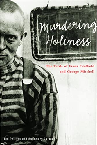 Murdering Holiness: The Trials Of Franz Creffield And George Mitchell. (Law and Society)