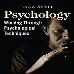 Psychology: Winning Through Psychological Techniques | Lara Avyel