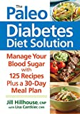 The Paleo Diabetes Diet Solution: Manage Your Blood Sugar by