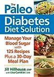 The Paleo Diabetes Diet Solution: Man...