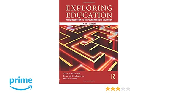 Exploring education an introduction to the foundations of education exploring education an introduction to the foundations of education alan r sadovnik peter w cookson jr susan f semel 9780415808613 amazon fandeluxe Image collections