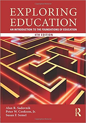 Exploring education an introduction to the foundations of education exploring education an introduction to the foundations of education 4th edition fandeluxe Image collections