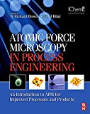 img - for Atomic Force Microscopy in Process Engineering: An Introduction to AFM for Improved Processes and Products book / textbook / text book