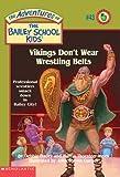 Vikings Don't Wear Wrestling Belts (Adventures of the Bailey School Kids, No. 43)