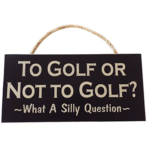 (GOLF Vintage Wood Sign (To Golf Or Not To Golf What a Silly Question))