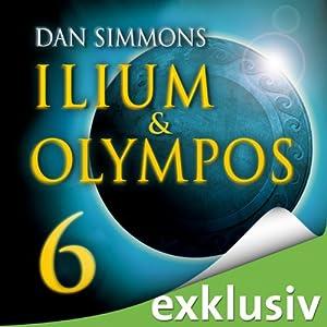 Ilium & Olympos 6 Hörbuch