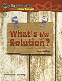 What's the Solution?, Karen Lewit Dunn, 0756984335